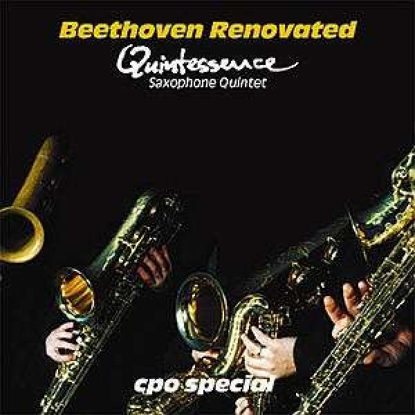 Beethoven: Beethoven Renovated/Quintessence Saxophone <span>-</span> Quintessence Saxophone Quintet