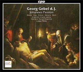 Gebel: Johannes Passion - Miels/Voss/Kobow/Weimarer Barock Ensemble/Remy, L.