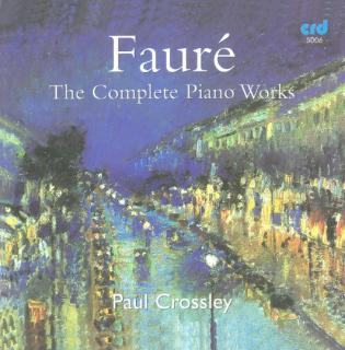 Fauré, Gabriel: The Complete Piano Works - Crossley, Paul - piano