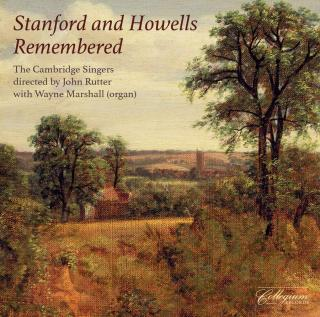 Stanford & Howells: Remembered - The Cambridge Singers / Rutter, John