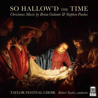 So Hallow'd the Time - Christmas Music - Taylor Festival Choir / Taylor, Robert