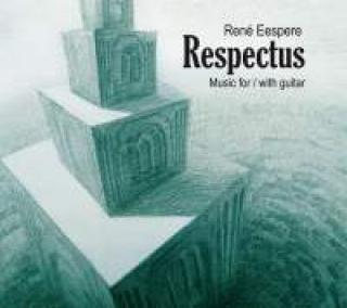 Eespere, Rene Respectus Music For/With Guitar Punder/Rosin/Colucci/Eespere/Mägi/Tallinn Chamber Orchestra/ -