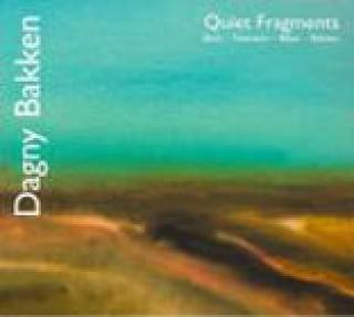 Quiet Fragments - Bakken, Dagny