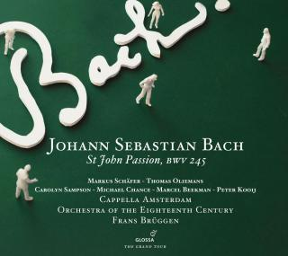 Bach: Johannes-Passion Bwv 245 - BRÜGGEN/CAPELLA AMSTERDAM/ORCHESTRA OF THE 18TH CENTURY/