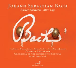 Bach: Easter Oratorium Bwv 249/Orgelkonsert D-Minor After Bwv 35 & 156 - BRÜGGEN/CAPPELLA AMSTERDAM/ORCHESTRA OF THE EIGHTEENTH CENTURY