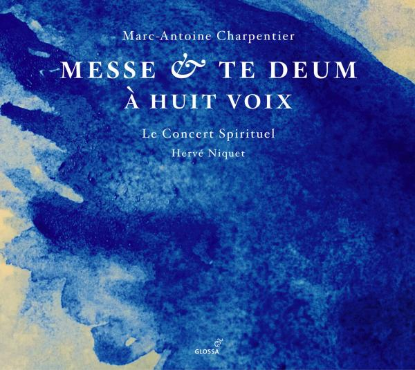 Charpentier: Mass & Te Deum For Eight Voices <span>-</span> Le Concert Spirituel/Niquet, Hervé