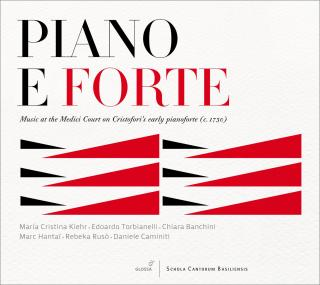 Piano E Forte - Music At The Medici Court - TORBIANELLI/KIEHR/BANCHINI/HANTAI/