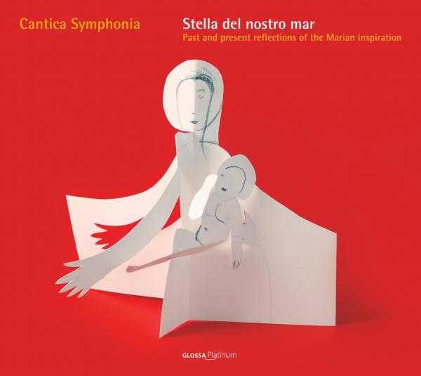 Stella Del Nostro Mar - Past And Present Reflections Of The Marian Inspiration <span>-</span> CANTICA SYMPHONIA