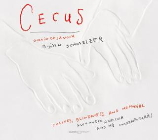 Cecus: Alexander Agricola And His Contemporaries - SCHMELZER/GRAINDELAVOIX