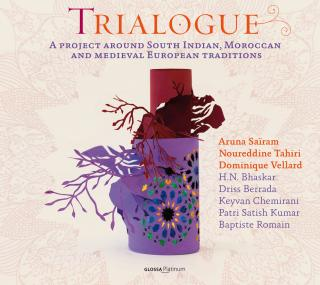Trialogue - A Project Around South Indian, Moroccan And Medieval European Traditions - Vellard/Romain/Chemirant/Sairam/Bhaskar/Tahiri/