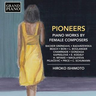 Pioneers - Piano Works by Female Composers - Ishimoto, Hiroko (piano)