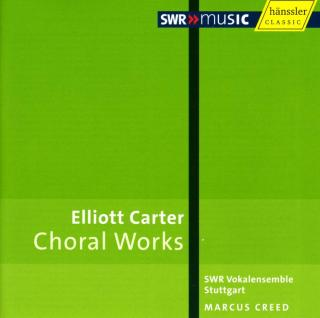 Elliott Carter - Choral Works - SWR Vokalensemble Stuttgart / Creed, Marcus
