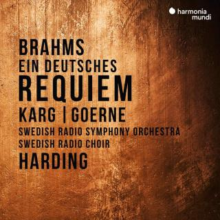 Brahms, Johannes: Ein deutsches Requiem - Swedish Radio Symphony Orchestra & Choir / Harding, Daniel (conductor)