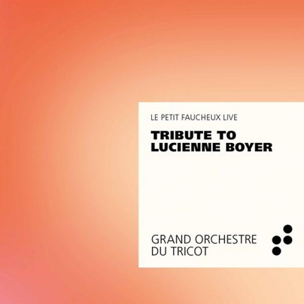 Tribute to Lucienne Boyer <span>-</span> Grand Orchestre du Tricot