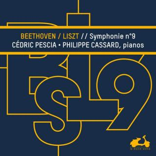 Beethoven: Symphony No. 9 (transcribed by Liszt for 2 pianos) - Pescia, Cedric (piano) / Cassard, Philippe (piano)