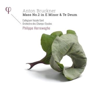Bruckner: Mass No. 2 in E Minor & Te Deum - Collegium Vocale Gent / Orchestre des Champs-Elysees / Herreweghe, Philippe