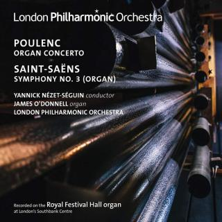 Yannick Nézet-Séguin conducts organ works by Poulenc & Saint-Saëns - O'Donnell, James (organ) / London Philharmonic Orchestra / Nézet-Séguin, Yannick