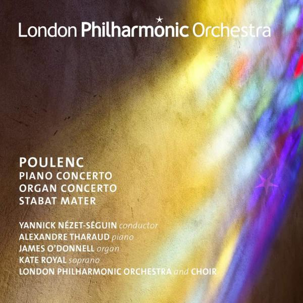 Poulenc: Piano Concerto, Concerto for Organ, String and Timpani & Stabat Mater <span>-</span> London Philharmonic Orchestra / Nézet-Séguin, Yannick