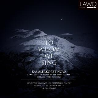 To Whom We Sing - Kammerkoret Nova