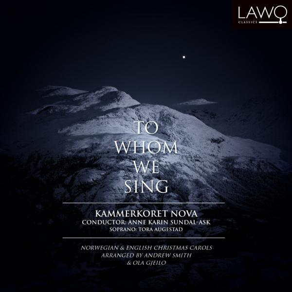 To Whom We Sing <span>-</span> Kammerkoret Nova