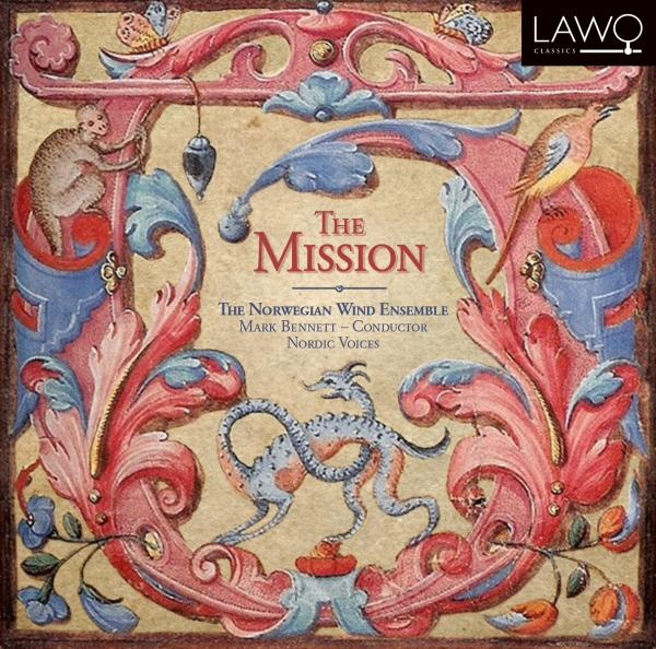 The Mission <span>-</span> Det Norske Blåseensemble / Bennett, Mark / Nordic Voices