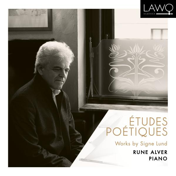Études poétiques: Works by Signe Lund <span>-</span> Alver, Rune (piano)