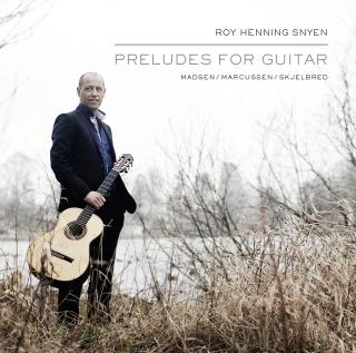 Preludes for Guitar - Snyen, Roy Henning - (gitar)