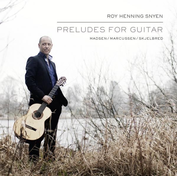 Preludes for Guitar <span>-</span> Snyen, Roy Henning - (gitar)