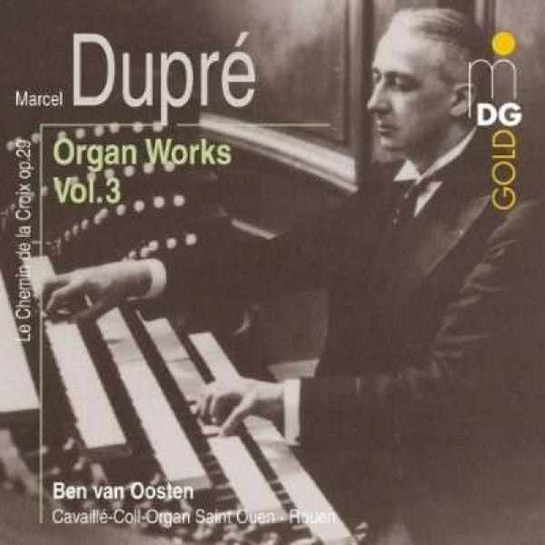 Dupre: Complete Organ Music Vol 3