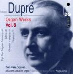 Dupre: Complete Organ Music Vol 8