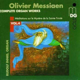 Messiaen: Complete Organ Works Vol 4 - Innig, Rudolf