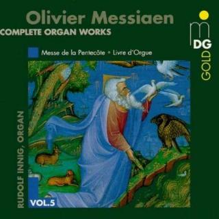 Messiaen: Complete Organ Works Vol 5 - Innig, Rudolf