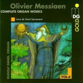 Messiaen: Complete Organ Works Vol 6 - Innig, Rudolf