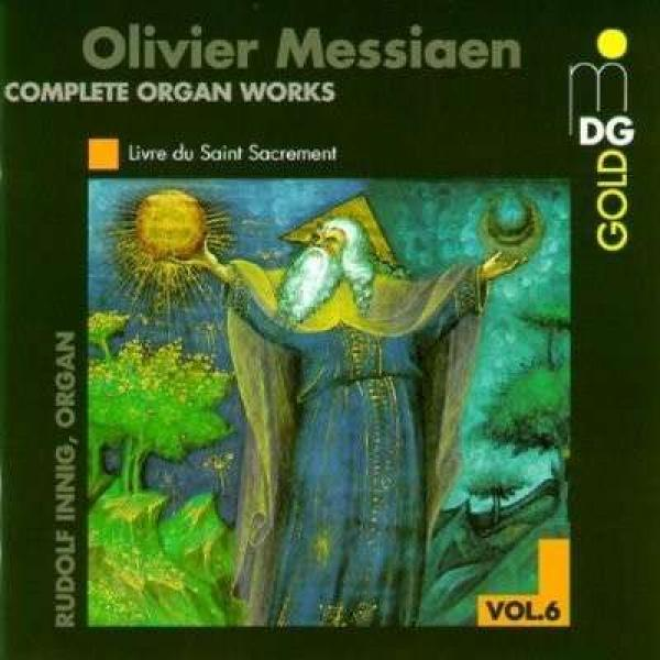 Messiaen: Complete Organ Works Vol 6 <span>-</span> Innig, Rudolf