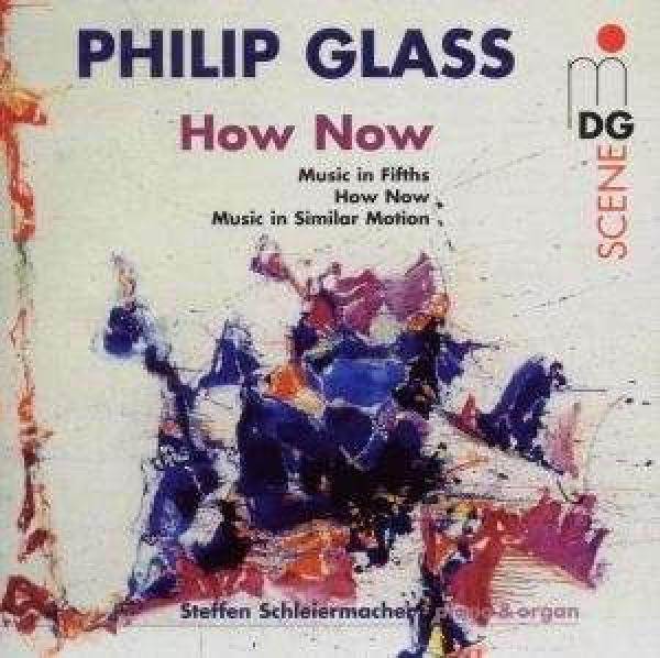 Glass: How Now <span>-</span> Schleiermacher, Steffen
