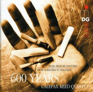 Calefax 600 Years - Calefax Reed Quintet