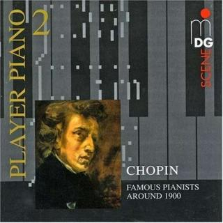 Chopin: Player Piano Vol. 2 - Famous Pianists around 1900