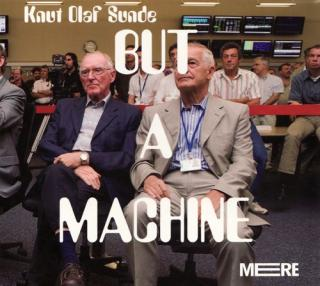 But A Machine - Sunde,Knut Olaf