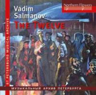Salmanov, Vadim: The Twelve - Tchernushenko, Vladislav