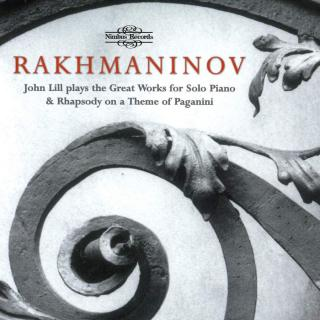 Rachmaninov - John Lill plays the Great Works for Solo Piano - Lill, John (piano) / BBC National Orchestra of Wales / Otaka, Tadaaki