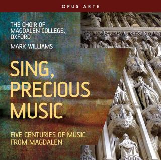 Sing, Precious Music: Five Centuries of Music from Magdalen