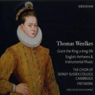 Weelkes,Thomas Grant The King A Long Live, English Anthems And Instrumental Music Skinner/The Choir Of Sidney Sussex College Cambridge/Soloists Of The Choir Fretwork -
