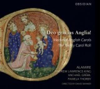 Trad. Deo Gracias Anglia ! Medieval English Carols The Trinity Carol Roll Skinner/Lawrenceking/Grebil/Thorby/Alamire -
