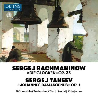 Rachmaninov: The Bells & Taneyev: John of Damascus - Czech Philharmonic Choir of Brno / Gürzenich-Orchester Köln / Kitayenko, Dmitri