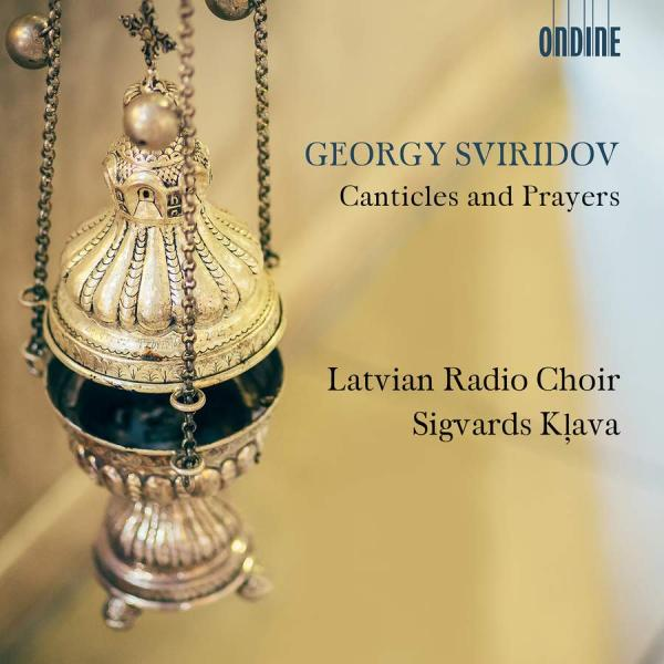 Georgy Sviridov: Canticles and Prayers <span>-</span> Latvian Radio Choir / Klava, Sigvards