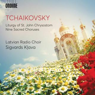 Tchaikovsky: Liturgy of St. John Chrysostom & Nine Sacred Choruses - Latvian Radio Choir / Kļava, Sigvards