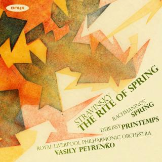 Stravinsky: The Rite of Spring - and works by Debussy and Rachmaninov - Royal Liverpool Philharmonic Orchestra & Chorus / Petrenko, Vasily