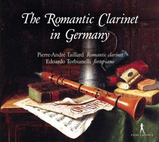 The Romantic Clarinet in Germany - Taillard, Pierre-Andre – romantic clarinet