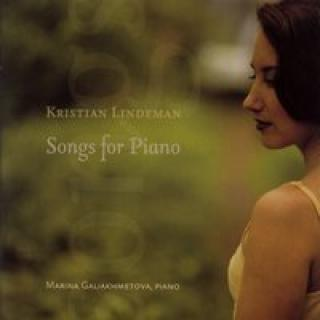 Kristian Lindeman: Songs For Piano - Galiakhmetova,Marina