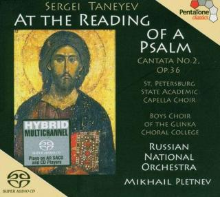 Taneyev: Cantata No. 2 `At The Reading Of A Psalm`, Op. 36 - St Petersburg Cappella Choir/Pletnev, Mikhail